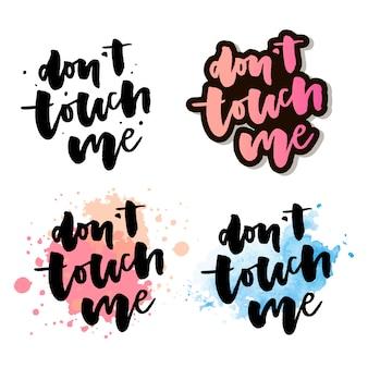 Nie dotykaj mnie - ilustracja wektorowa napisów