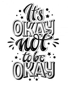 Nie jest okej - ręcznie narysowana fraza z literą. czarno-biały cytat ze wsparcia zdrowia psychicznego.