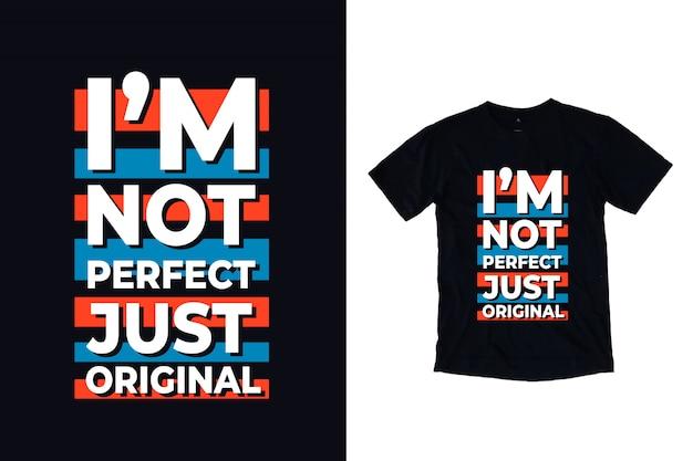 Nie jestem idealny tylko oryginalny projekt koszulki typografii