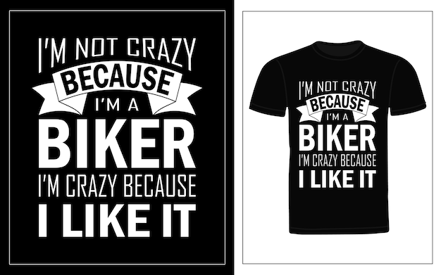 Nie jestem szalony, ponieważ jestem motocyklistą, jestem szalony, ponieważ lubię projekt koszulki typograficznej