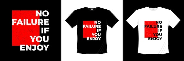 Nie ma porażki, jeśli lubisz projekt koszulki typograficznej