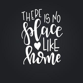 Nie ma takiego miejsca jak w domu ręcznie rysowane plakat typograficzny. koncepcyjne zwrot odręczny domu i rodziny, ręcznie napisane kaligraficzne projekt. literowanie.