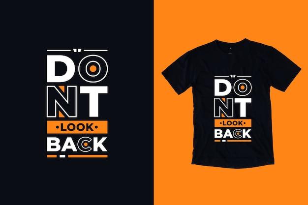 Nie patrz wstecz na projekt koszulki z nowoczesnymi inspirującymi cytatami