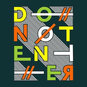 Nie wpisuj słów typografii t shirt design