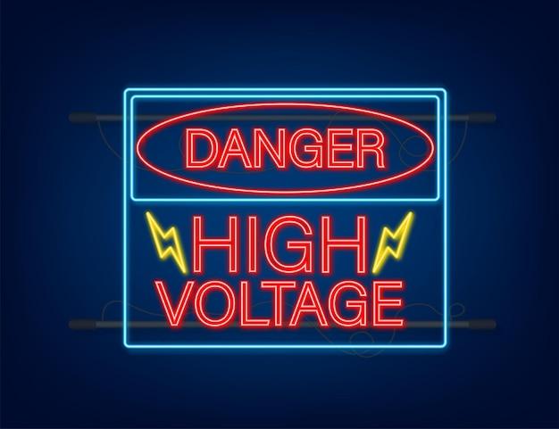 Niebezpieczeństwo wysokiego napięcia neon. tablica znak niebezpieczeństwa.