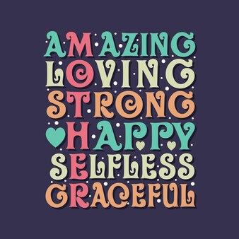 Niesamowity, kochający, silny, szczęśliwy, bezinteresowny, pełen wdzięku. projekt napisu.