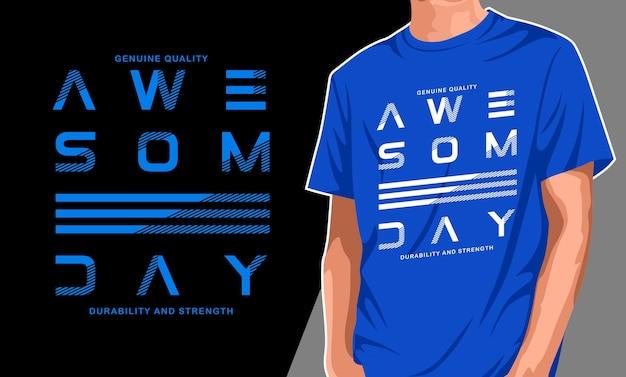 Niesamowity projekt koszulki z typografią dnia