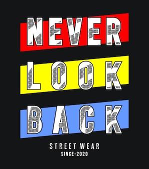 Nigdy nie patrz wstecz na typografię na koszulkę z nadrukiem