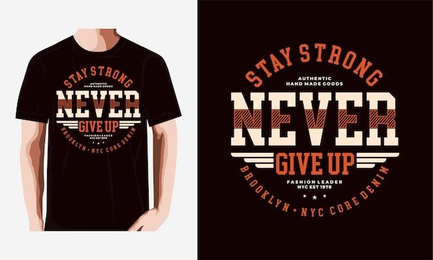 Nigdy nie poddawaj się projekt koszulki typografii wektor premium premium