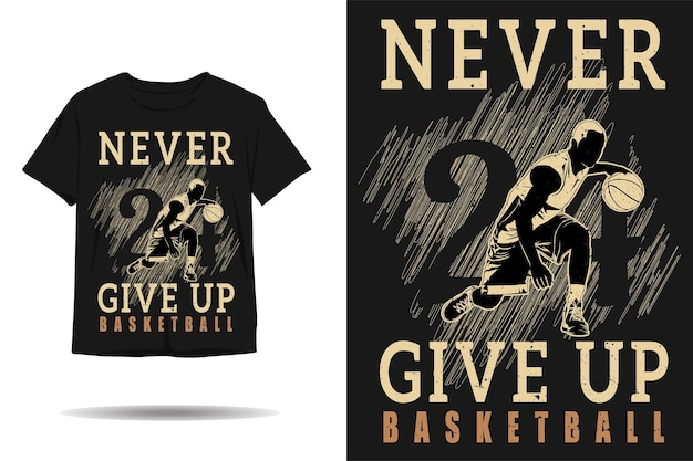 Nigdy nie poddawaj się projektowi koszulki z sylwetką koszykówki
