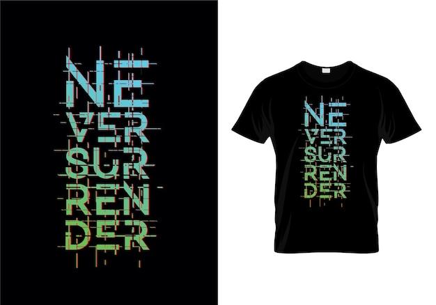 Nigdy nie poddawaj się typografii t shirt wektor wzór