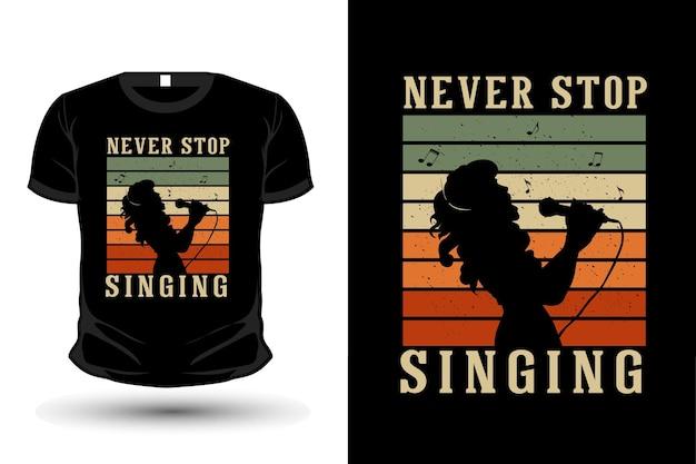 Nigdy nie przestawaj śpiewać koszulki z sylwetką towaru
