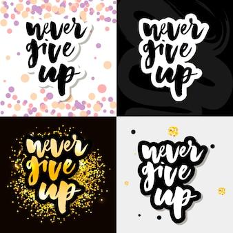 Nigdy nie rezygnuj z motywacyjnego cytatu. ręcznie napisany napis. ręcznie rysowane napis. nigdy się nie poddawaj. ilustracji wektorowych.
