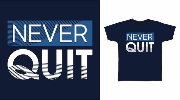 Nigdy nie rezygnuj z projektowania koszulek typograficznych