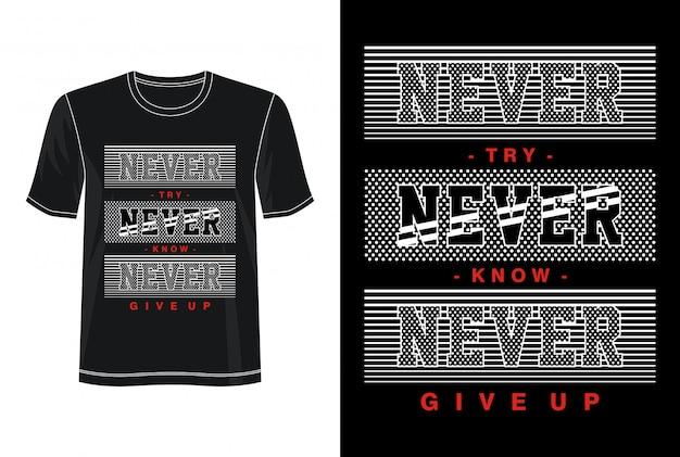 Nigdy nie typografia dla tshirt