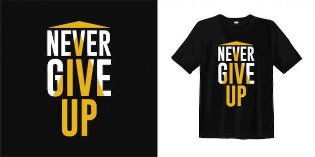 Nigdy się nie poddawaj. stylowa typografia motywacyjna
