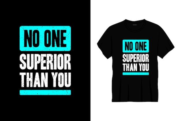 Nikt nie lepszy niż ty projekt koszulki typograficznej