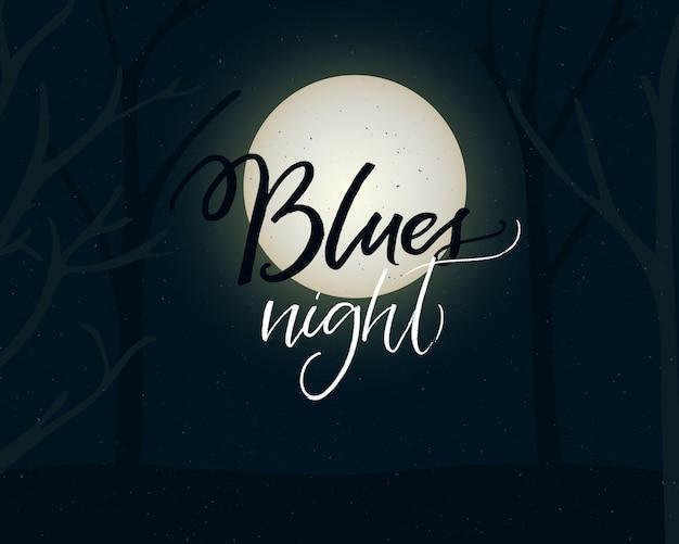 Noc bluesa. projekt plakatu imprezy muzycznej i tanecznej z sylwetkami księżyca i drzew w pełni. napis nowoczesnej kaligrafii.