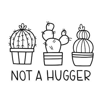 Not a hugger funny slogan wektor ilustracja kontur z kaktusami