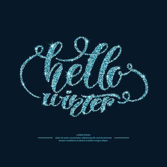 Nowoczesne ręcznie rysowane napis frazę witam zimę. odręczne napisy i cytaty dotyczące układu i szablonu. ilustracja tekstu