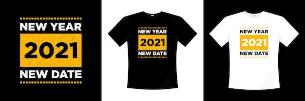 Nowy rok 2021 nowy projekt koszulki typografii z datą.