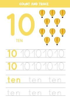 Numer śledzenia 10 i słowo dziesięć. ćwiczenia pisma ręcznego dla dzieci z balonami na ogrzane powietrze.