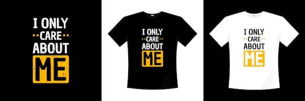 Obchodzi mnie tylko projekt koszulki z typografią. mówiąc, fraza, cytaty t shirt.