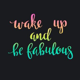 Obudź się i bądź fantastyczny w ręcznie rysowanym plakacie typograficznym