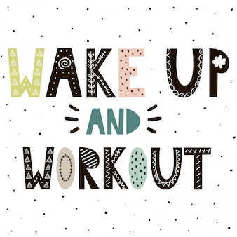 Obudź się i trening ładny ręcznie rysowane napis do druku