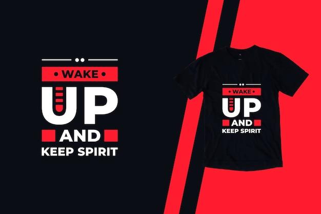 Obudź się i zachowaj ducha nowoczesny projekt koszulki z cytatami