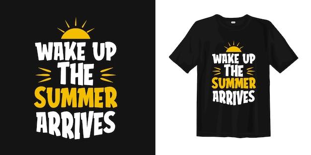 Obudź się, nadchodzi lato. cytat z sezonu letniego na projekt koszulki
