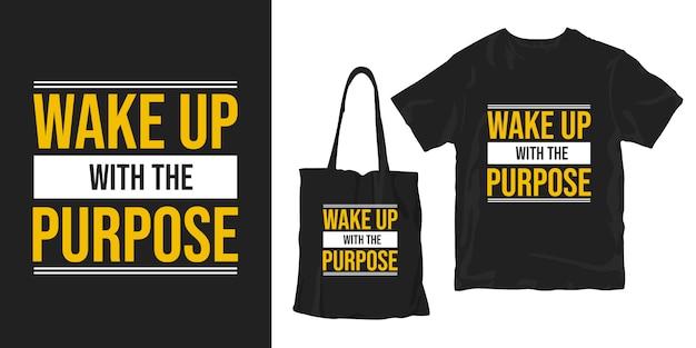 Obudź się z celem inspirujących słów typograficznych t-shirt plakat projekt merchandisingu