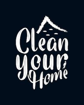Oczyść swój dom. ręcznie rysowane typografia