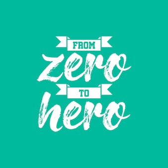 Od zera do bohatera cytat napis typografia