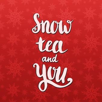 Odręczny cytat - śnieżna herbata i ty. walentynki karty wektor