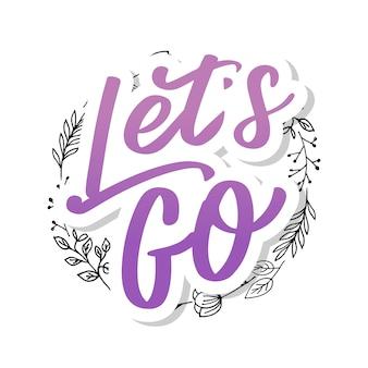 """Odręczny napis motywacyjny fraza """"let's go"""" tuszem malowane nowoczesną kaligrafią. typografia ręczna. na białym tle."""