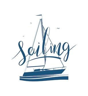 Odręczny napis żeglarstwa na sylwetka jachtu