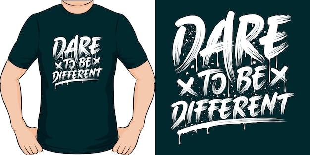 Odważ się być inna. unikalny i modny design koszulki.