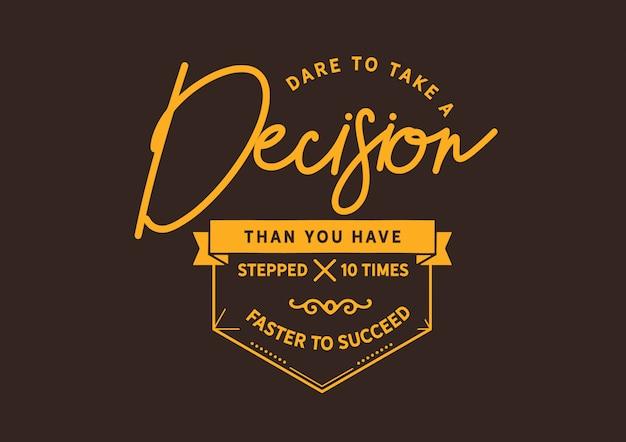 Odważ się podjąć decyzję