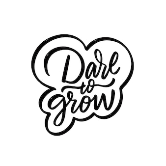 Odważ się rosnąć ręcznie rysowane czarny kolor motywacyjny napis frazę