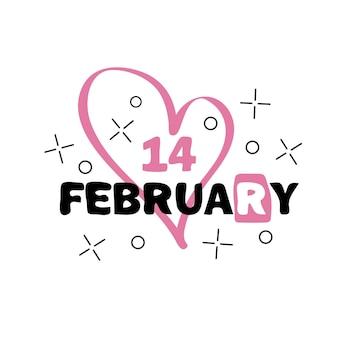 Odznaka 14 lutego. koncepcja szczęśliwy walentynki. ręcznie rysowane wektor ilustracja napis na pocztówkę, t shirt, druk, naklejki, zużycie, projektowanie plakatów.