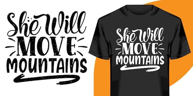 Ona przeniesie góry t-shirt