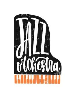 Orkiestra jazzowa ręcznie rysowane napis. ilustracja fortepian. instrument klawiaturowy wektor rysunek z typografią. impreza muzyczna rozrywkowa, kreatywne logo koncertu fortepianowego, element projektu.