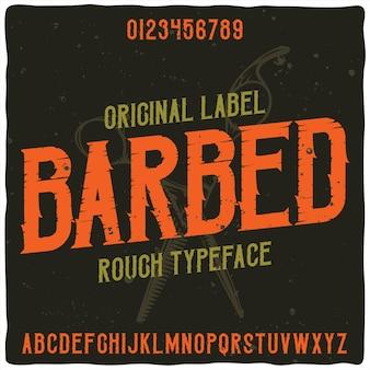 """Oryginalny krój pisma o nazwie """"barbed""""."""