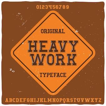 """Oryginalny krój pisma o nazwie """"ciężka praca"""""""