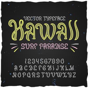 Oryginalny krój pisma o nazwie hawaii. dobra, ręcznie wykonana czcionka do każdego projektu etykiety.