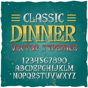 """Oryginalny krój pisma o nazwie """"klasyczna kolacja""""."""