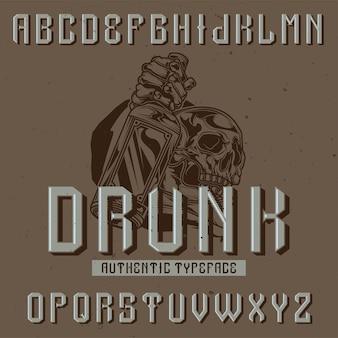 """Oryginalny krój pisma o nazwie """"pijany"""". dobry w użyciu w każdym projekcie etykiety."""
