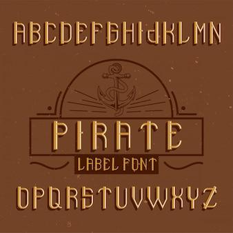 """Oryginalny krój pisma o nazwie """"pirat"""". dobry w użyciu w każdym projekcie etykiety."""