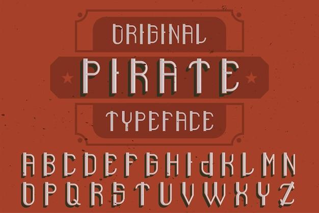 """Oryginalny krój pisma o nazwie """"pirate"""". dobry w użyciu w każdym projekcie etykiety."""